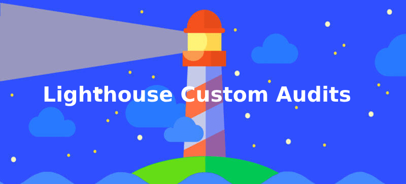 Google Lighthouse custom audits